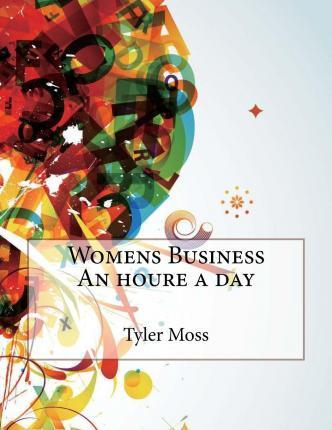 Womens Business an Houre a Day