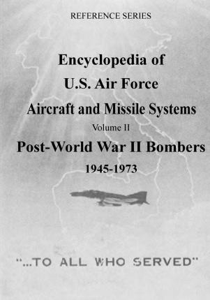 Encyclopedia of U.S. Air Force Aircraft and Missile Systems