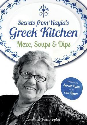 Secrets from Yiayia's Greek Kitchen