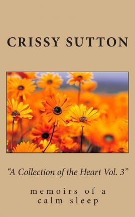 """""""A Collection of the Heart Vol. 3"""""""