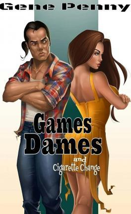 Games Dames and Cigarette Change