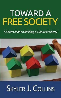 Toward a Free Society