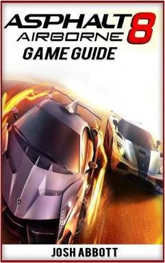 Asphalt 8 Game Guide