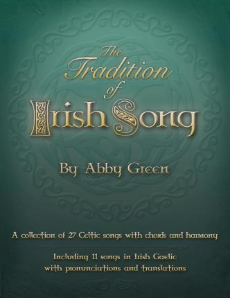 The Tradition of Irish Song : Abby Green : 9781508419815