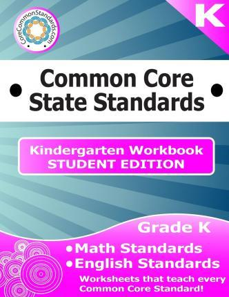 Kindergarten Common Core Workbook - Student Edition