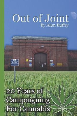 Out of Joint - 20 Years of Campaigning for Cannabis