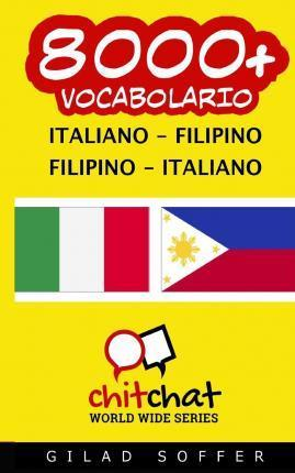 8000+ Italiano - Filipino Filipino - Italiano Vocabolario