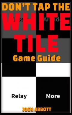 Dont Tap the White Tile Game Guide