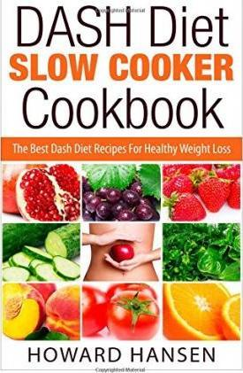 Dash Diet Slow Cooker Cookbook