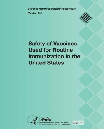 Safety of Vaccines Used for Routine Immunization in the United States