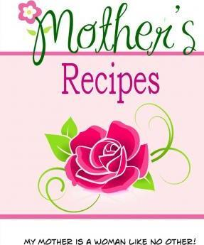 Mother's Recipes