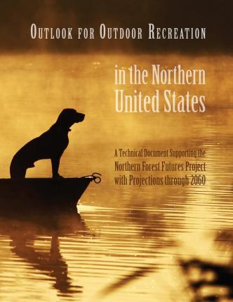 Outlook for Outdoor Recreation in the Northern United States
