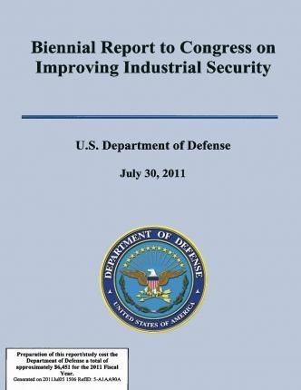 Biennial Report to Congress on Improving Industrial Secuirty