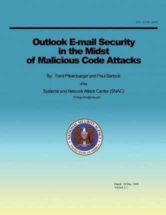 Outlook E-mail Security in the Midst of Malicious Code Attacks