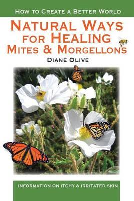 Natural Ways for Healing Mites and Morgellons