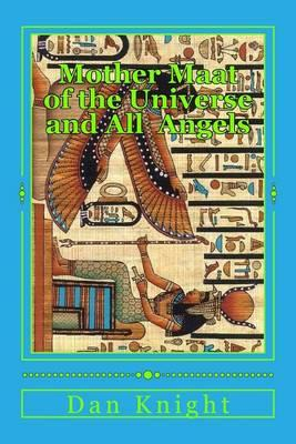Mother Maat of the Universe and All Angels