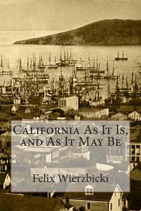 California as It Is, and as It May Be
