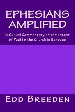 Ephesians Amplified