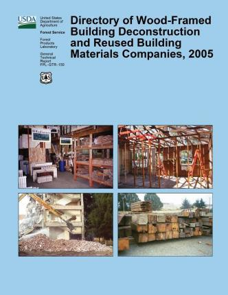 Directory of Wood-Framed Building Deconstruction and Reused Building Materials Companies, 2005