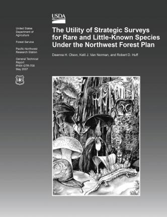 The Utility of Strategic Surveys for Rare and Little- Known Species Under the Northwest Forest Plan
