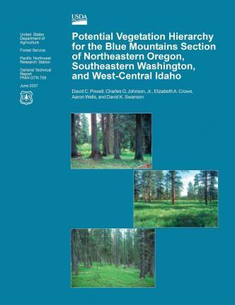 Potential Vegetation Hierarchy for the Blue Mountains Section of Northeastern Oregon, Southeastern Washington, and West- Central Idaho