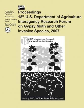 Proceedings 18th U.S. Department of Agriculture Interagency Research Forum on Gypsy Moth and Other Invasive Species, 2007