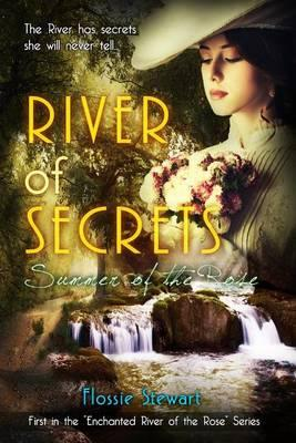 River of Secrets, Summer of the Rose