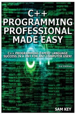 C++ Programming Professional Made Easy