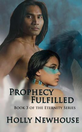 Prophecy Fulfilled (the Eternity Series, #3)