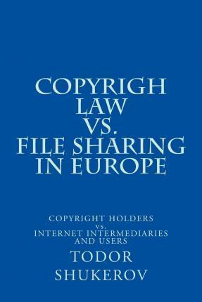 Copyrigh Law vs. File Sharing in Europe