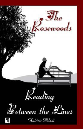 Reading Between the Lines - Book 4 of the Rosewoods