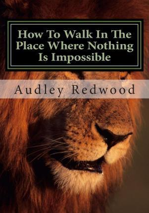 How to Walk in the Place Where Nothing Is Impossible