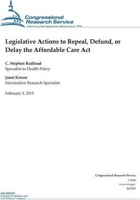 Legislative Actions to Repeal, Defund, or Delay the Affordable Care ACT