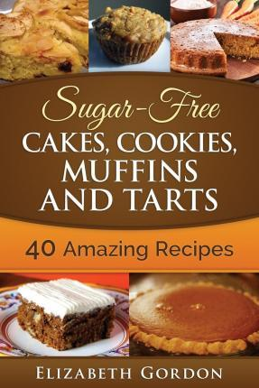 Sugar-Free Cakes, Cookies, Muffins and Tarts