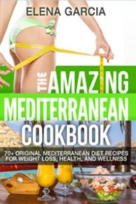 The Amazing Mediterranean Cookbook