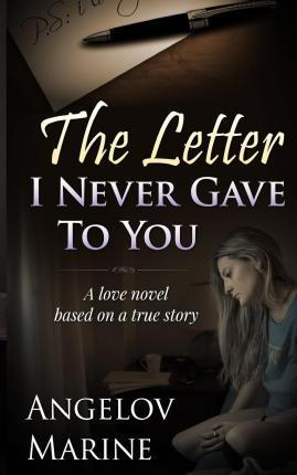 The Letter I Never Gave to You