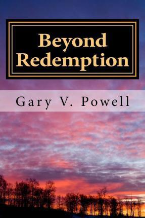 Beyond Redemption  Short Stories and Flash Fiction