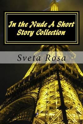 In the Nude a Short Story Collection