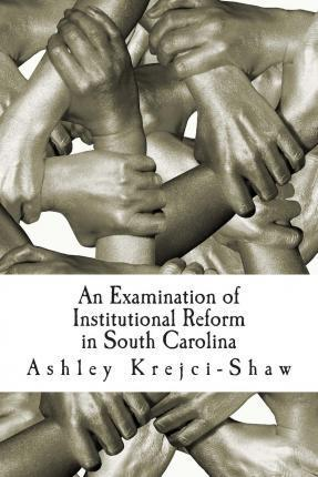 An Examination of Institutional Reform in South Carolina