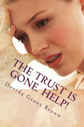 The Trust Is Gone. Help!