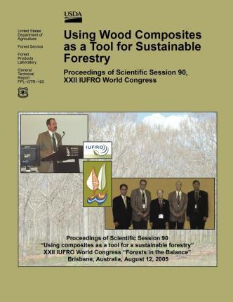 Using Wood Composites as a Tool for Sustainable Forestry