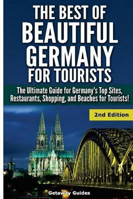 The Best of Beautiful Germany for Tourists