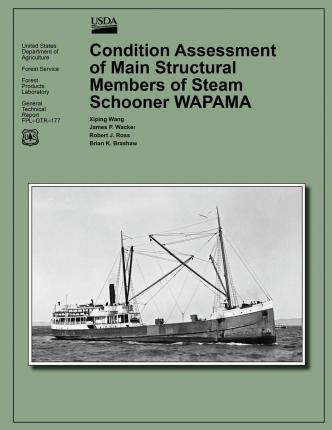 Condition Assessment of Main Structural Members of Steam Schooner Wapama