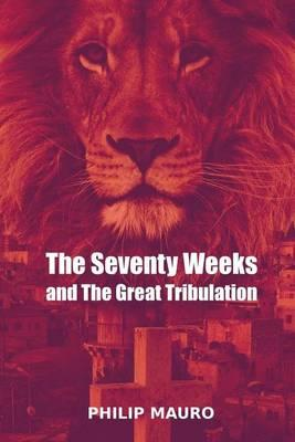 The Seventy Weeks and the Great Tribulation