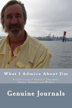 What I Admire about Jim