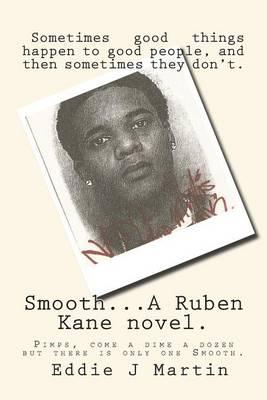 Smooth... a Ruben Kane Novel.