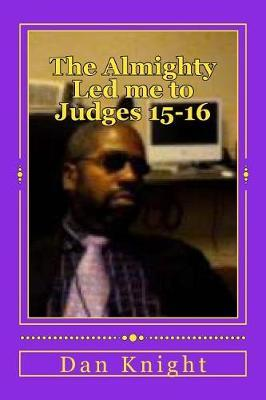 The Almighty Led Me to Judges 15-16