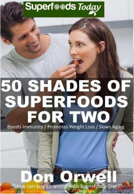 50 Shades of Superfoods for Two