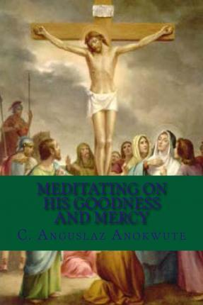 Meditating on His Goodness and Mercy
