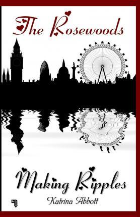 Making Ripples - Book 6 of the Rosewoods